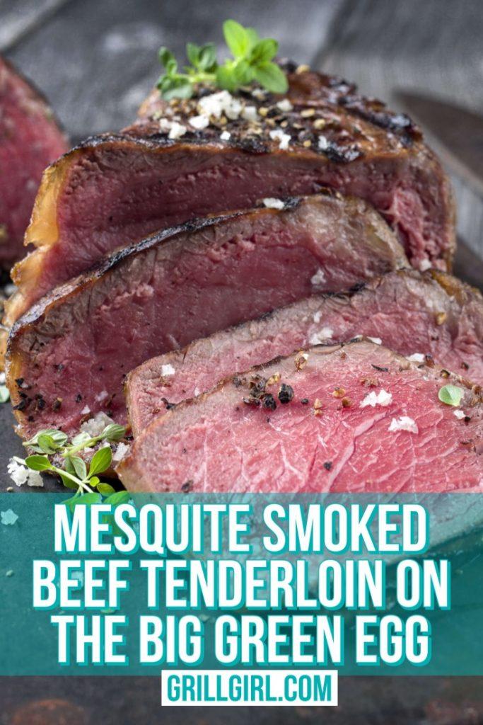 mesquite smoked beef tenderloin on big green egg