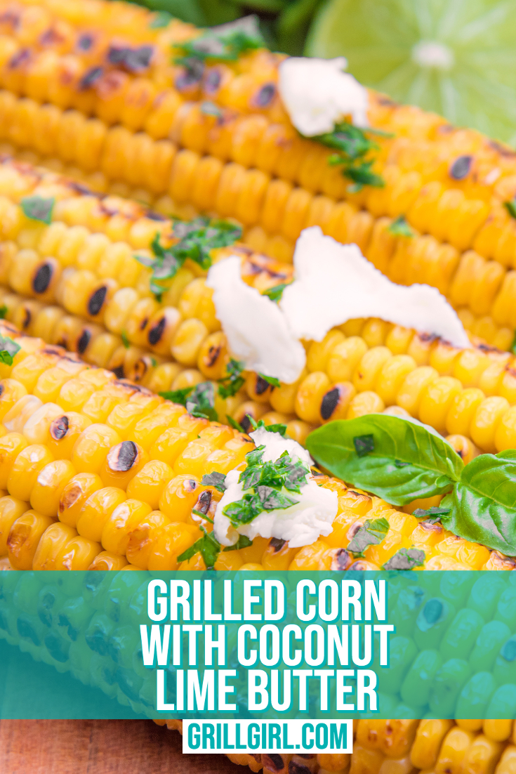 grillgirl, Grilled Corn with Coconut Lime Butter