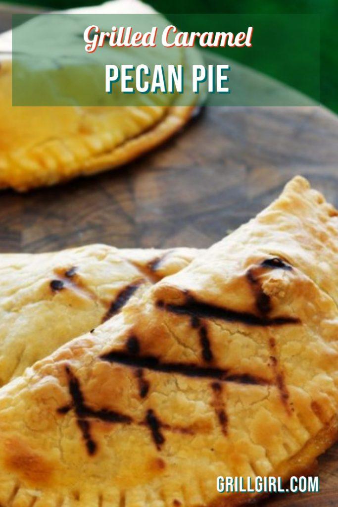 Grilled Caramel Pecan Pie