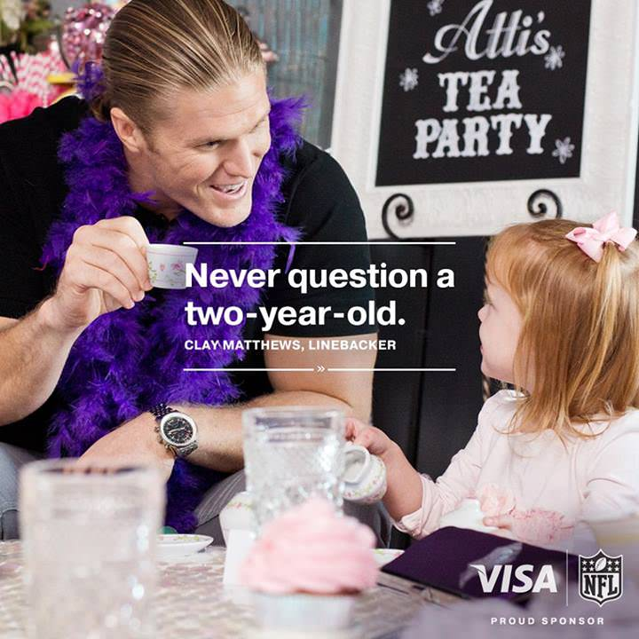 Visa's recent #myfootballfantasy winner had Clay Mathews host a tea party with her daughter. Clay, you are welcome to have a tea party with me anytime!