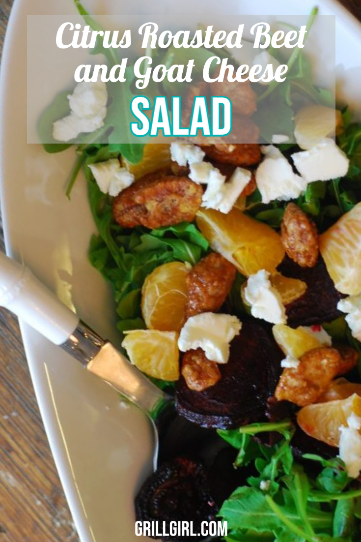 Citrus Roasted Beet and Goat Cheese Salad