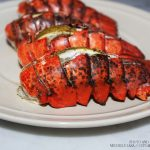 Grilled Lobster Tails Recipe by Michelle Lara of Cupcakes, Cocktails & Kids