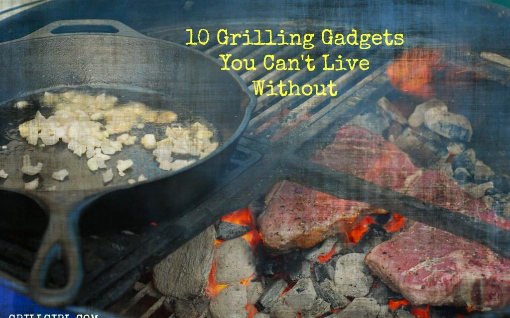 10 Grilling Gadgets You Can't Live Without