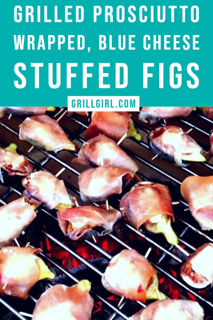 GRILLED PROSCIUTTO WRAPPED, BLUE CHEESE STUFFED FIGS