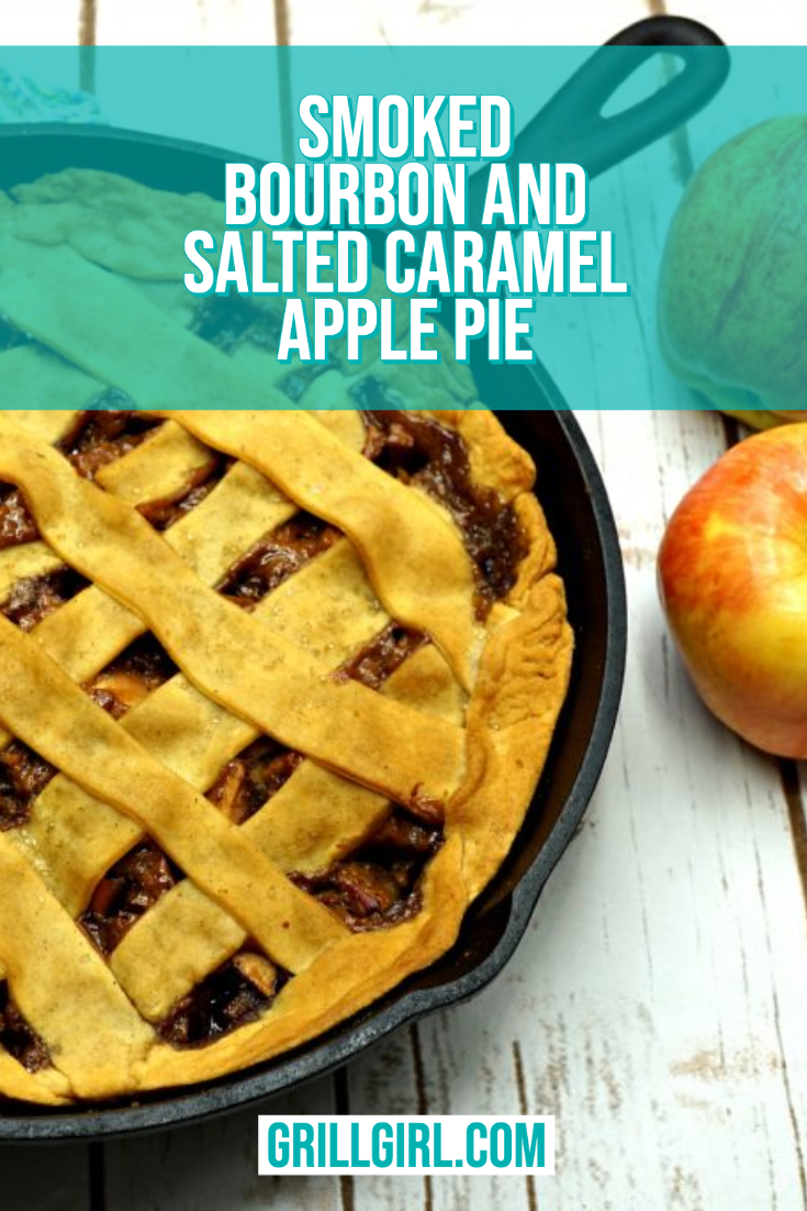 Smoked Bourbon and Salted Caramel Apple Pie