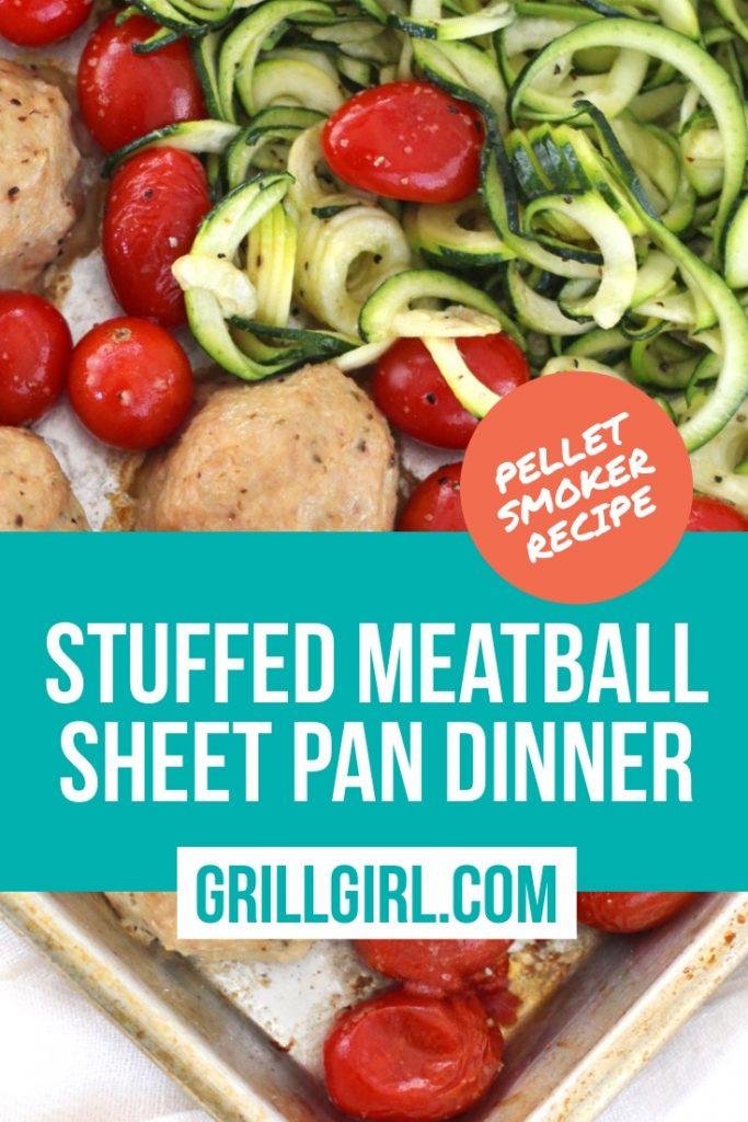 Stuffed Meatball Sheet Pan Dinner On Pellet Smoker