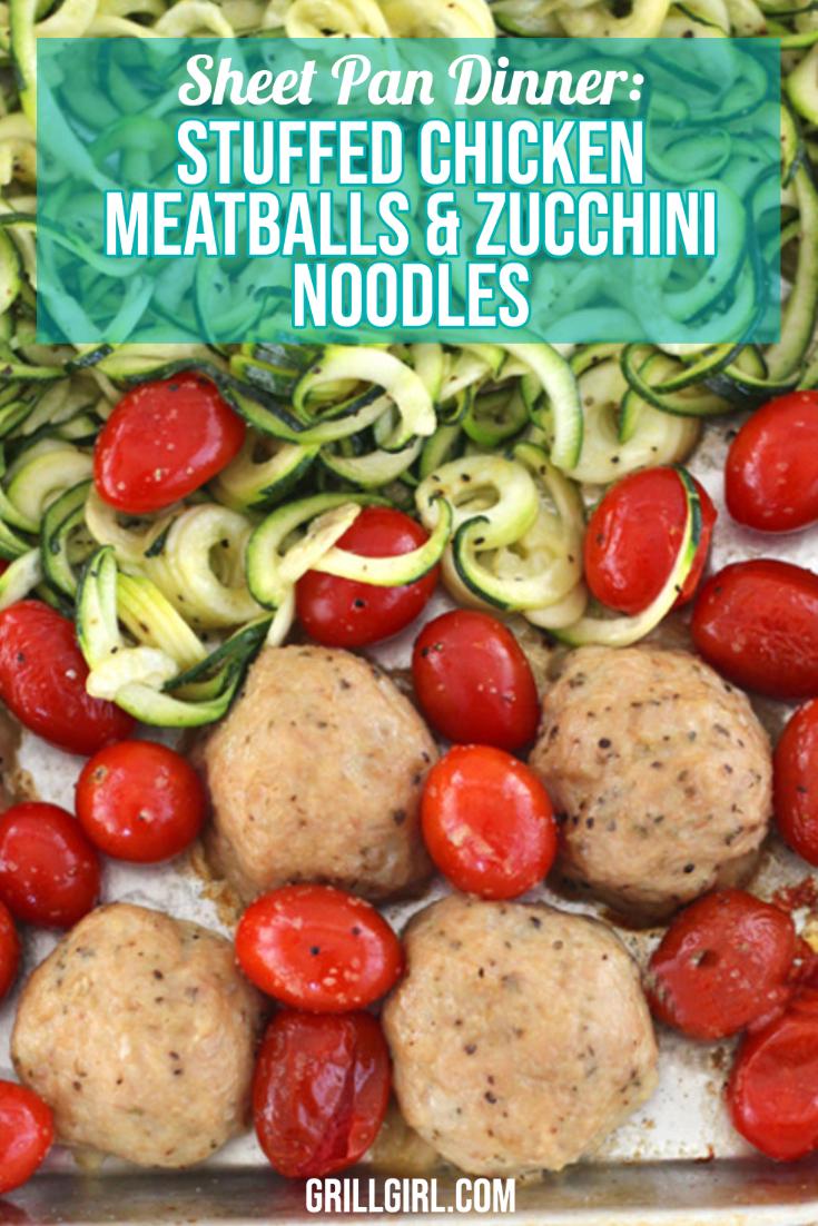 Sheet Pan Dinner_ Stuffed Chicken Meatballs and Zucchini Noodles