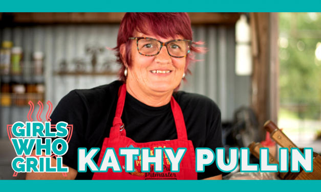 Kathy Pullin (Team Sassy) | Girls Who Grill Interview Series