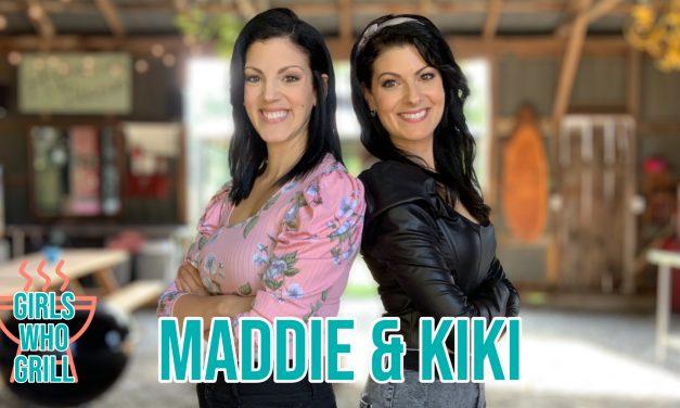Maddie & Kiki | Girls Who Grill Interview Series