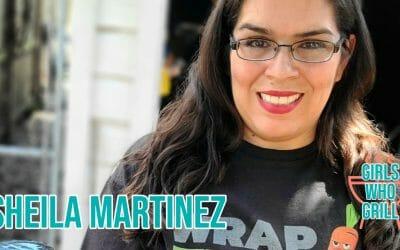 Sheila Martinez | Girls Who Grill Interview Series